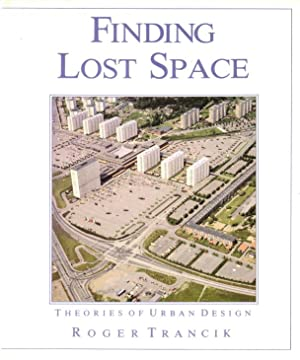 Finding lost space. Theories of urban design.: Trancik, Roger,