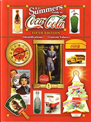 B.J. Summers' guide to Coca-Cola. Identifications, Current values. Fifth edition.