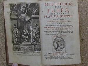 Histoire des juifs, ecrite par Flavius Joseph,: Flavius Joseph -