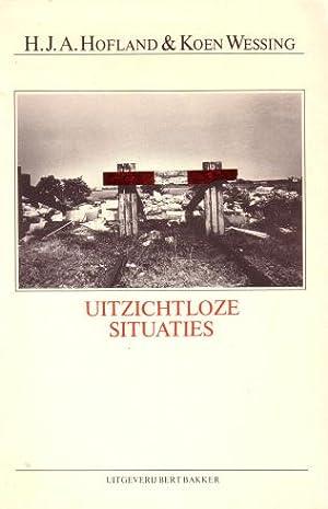 Uitzichtloze situaties.: Hofland, H.J.A. &