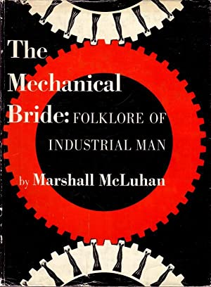 The mechanical bride. Folklore of industrial man.: McLuhan, Marshall,