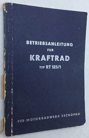 Betriebsanleitung für Kraftrad Typ RT 125/1: VEB Motorradwerk Zschopau