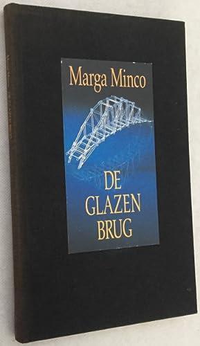 De glazen brug. [Hardcover; boekenweekgeschenk 1986]: Minco, Marga,