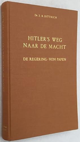 Hitler's weg naar de macht. De regering-Von: Dittrich, Z.R.,