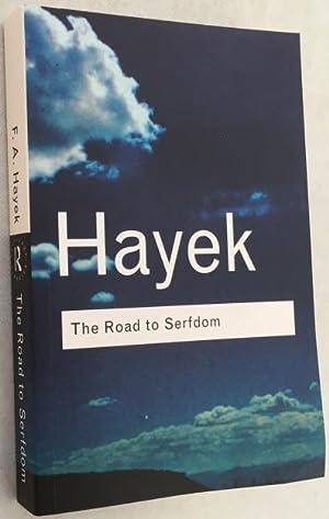 The road to serfdom: Hayek, F.A.,