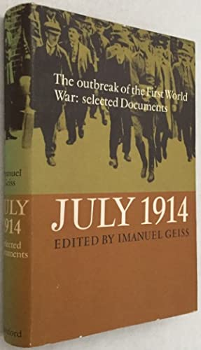 July 1914. The outbreak of the First: Geiss, Imanuel, ed.,
