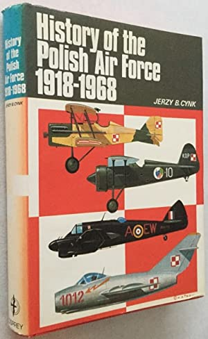 History of the Polish air force 1918-1968: Cynk, Jerzy B.,