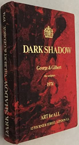 Dark Shadow. Gilbert and George the sculptors: Gilbert and George