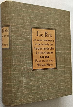 Jacques Perk en zijn beteekenis in de: Kloos, Willem,
