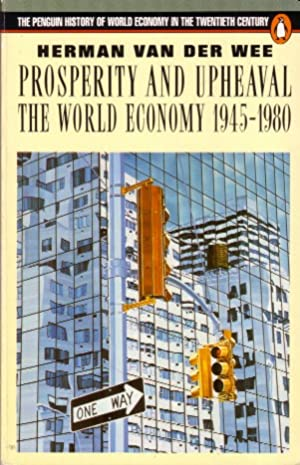 Prosperity and upheaval. The world economy 1945-1980.