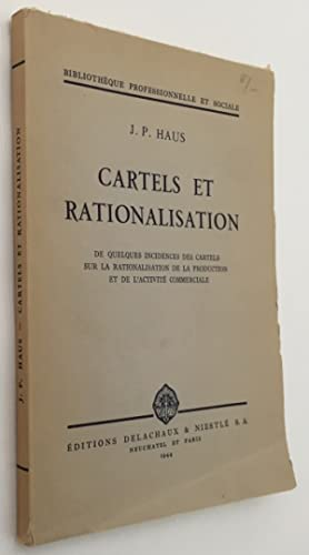 Cartels et rationalisation. De quelques incidentes des cartels sur la rationalisation de la produ...