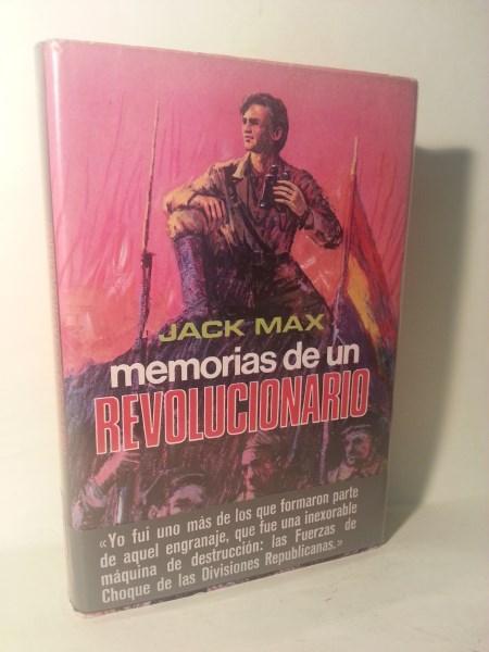 Memorias De Un Revolucionario.: Jack Max.