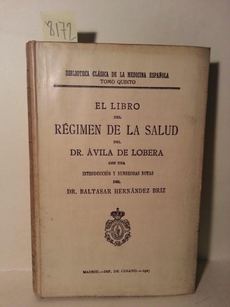 EL LIBRO DEL REGIMEN DE LA SALUD Del Dr.con una Introduccion y Numerosas Notas Del Dr. Baltasar ...