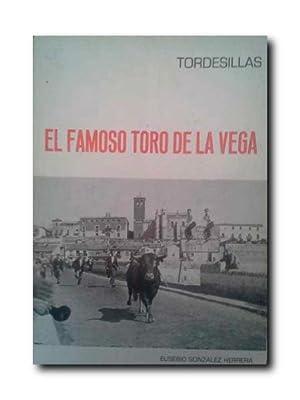 TORDESILLAS. EL FAMOSO TORO DE LA VEGA.: Gonzalez Herrera, Eusebio.