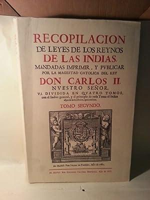 RECOPILACION DE LEYES DE LOS REINOS DE LAS INDIAS. Tomo Segundo.: Derecho De Indias.