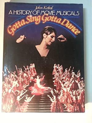 GOTTA SING GOTTA DANCE. A History of Movie Musicals. Revised Edition.
