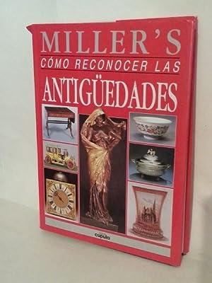 MILLER'S. Cómo Reconocer Las Antigüedades.: Miller, Judith y Martin.