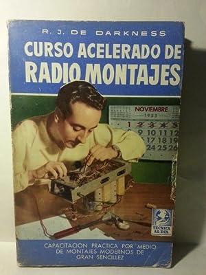CURSO ACELERADO DE RADIO MONTAJES.: Darkness, R. J. De.