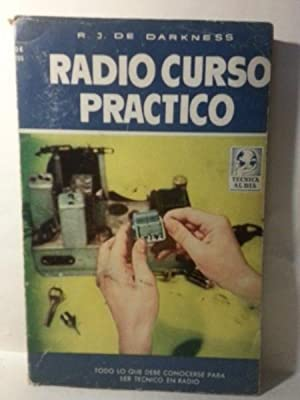 RADIO CURSO PRÁCTICO.: Darkness, R. J.