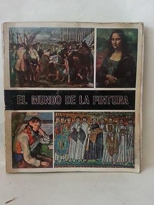 EL MUNDO DE LA PINTURA. 280 Cromos a Todo Color. Prologo Escrito por El marques De Lozoya.: Varios ...