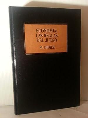 ECONOMIA: LAS REGLAS DEL JUEGO.: Didier, M.