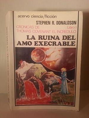 LA RUINA DEL AMO EXECRABLE. Cronicas De Thomas Covenant El Incredulo. Libro I.: Donaldson, Stephen ...