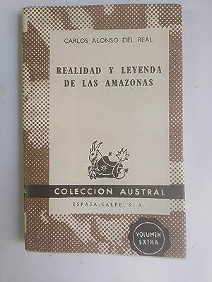 REALIDAD Y LEYENDA DE LAS AMAZONAS.: Alonso Del Real,