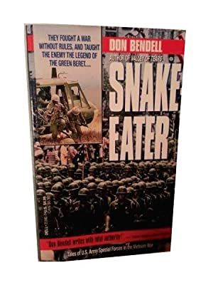 SNAKE-EATER. Characters in and Stories About the U. S. Army Especial Forces in the Vietnam War.