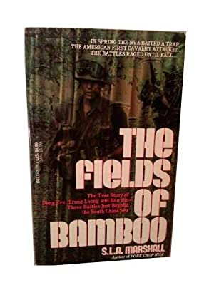 THE FIELDS OF BAMBOO. Dong Tre, Trung Luong and Hoa Hoi, Three Battles Just Beyond the South Chin...