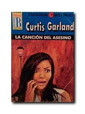 LA CANCIÓN DEL ASESINO.: Garland, Curtis.