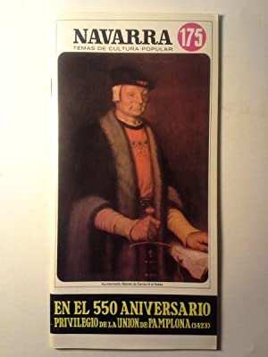 EN EL 550 ANIVERSARIO PRIVILEGIO DE LA UNION DE PAMPLONA (1423). Navarra Temas De Cultura Popular N...