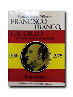FRANCISCO FRANCO, CAUDILLO. ( Romancero)