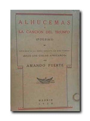 ALHUCEMAS O CANCIÓN DEL TRIUNFO ( Poesias ): Fuerte, Amando