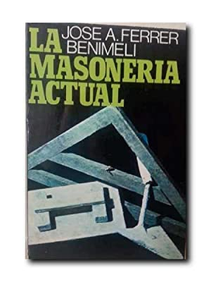 LA MASONERIA ACTUAL.: Ferrer Benimeli, Jose Antonio .