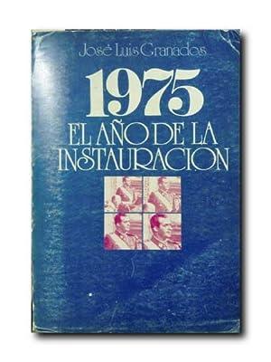 1975. El Año De La Instauracion.: Granados, Jose Luis.