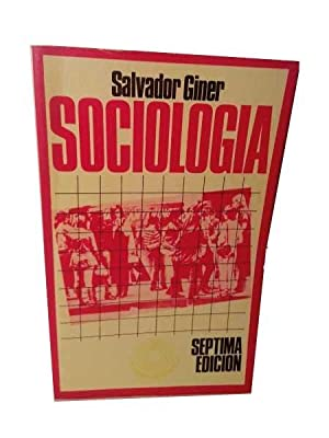Sociologia . ( Septima Edicion ) . Nueva Edicion Revisada y Ampliada.: Giner, Salvador .