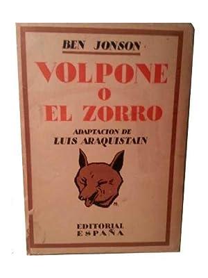 VOLPONE O EL ZORRO. Adaptacion y Prologo: Jonson, Ben.