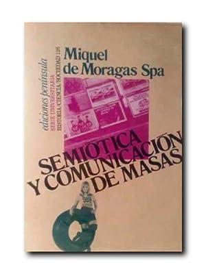 Semiotica y Comunicacion De Masas.: Miquel De Moragas