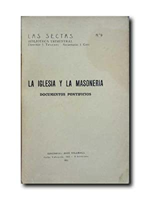 LA IGLESIA Y LA MASONERIA. Documentos Pontificios.
