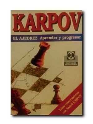 EL AJEDREZ. APRENDER Y PROGRESAR. Veinte Conversaciones: Karpov, Anatoli.