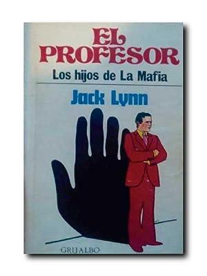 EL PROFESOR. Los Hijos De La Mafia.: Lynn, Jack.
