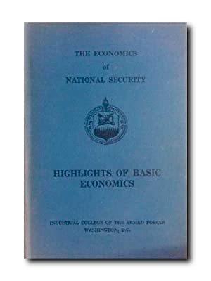 THE ECONOMICS OF NATIONAL SECURITY. HIGHLIGHTS OF BASIC ECONOMICS.