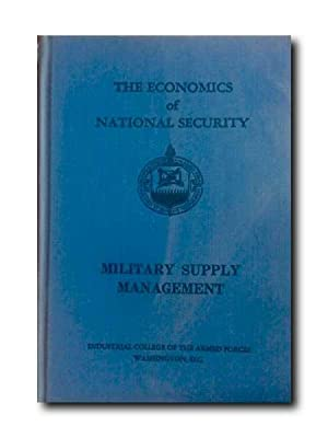 THE ECONOMICS OF NATIONAL SECURITY. MILITARY SUPPLY MANAGEMENT.