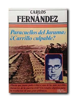 Paracuellos Del Jarama : ¿ Carrillo culpable?.