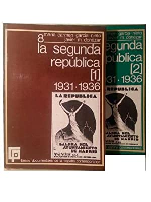 La Segunda Republica. 1931- 1936 . Dos Tomos .