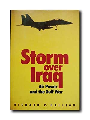 STORM OVER IRAQ. Air Power and the Gulf War.
