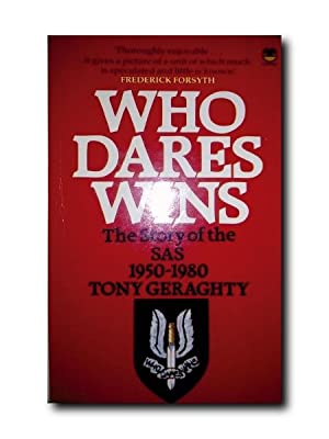 WHO DARES WINS. The Story of the Special Air Service 1950-1980