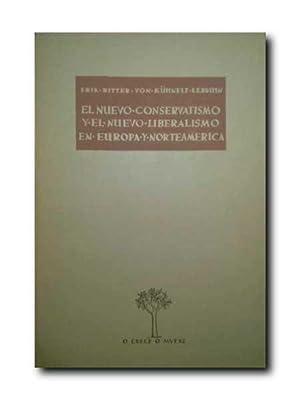 EL NUEVO CONSERVATISMO Y EL NUEVO LIBERALISMO: Ritter Von Kuhnelt-Leddihn,