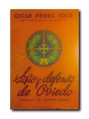 SITIO Y DEFENSA DE OVIEDO.: Perez Solis, Oscar