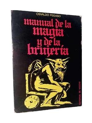 MANUAL DE LA MAGIA Y DE LA: Pegaso, Osvaldo.